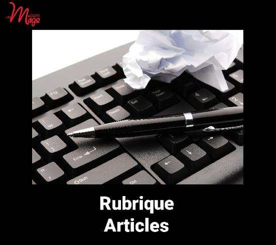 RUBRIQUE : publiez votre article, c'est gratuit !